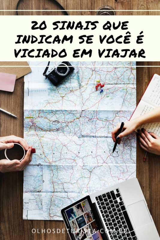 Não para de pensar em viajar? Veja 20 sinais que indicam se você é viciado em viajar!