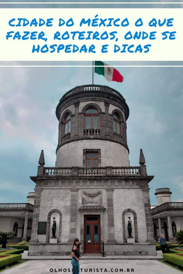 O que fazer na Cidade do México? Pontos turísticos, dicas, onde se hospedar, clima, bares, baladas e documentos necessários para entrar no país