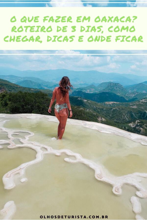 Oaxaca o que fazer, dicas, como chegar, onde ficar e mais!