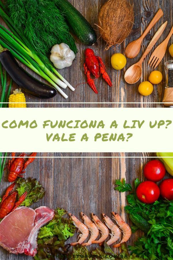 Liv Up: Como funciona vale a pena