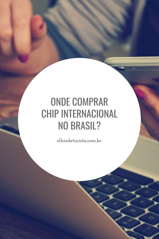 Onde comprar chip internacional no Brasil? Confira as dicas no link!